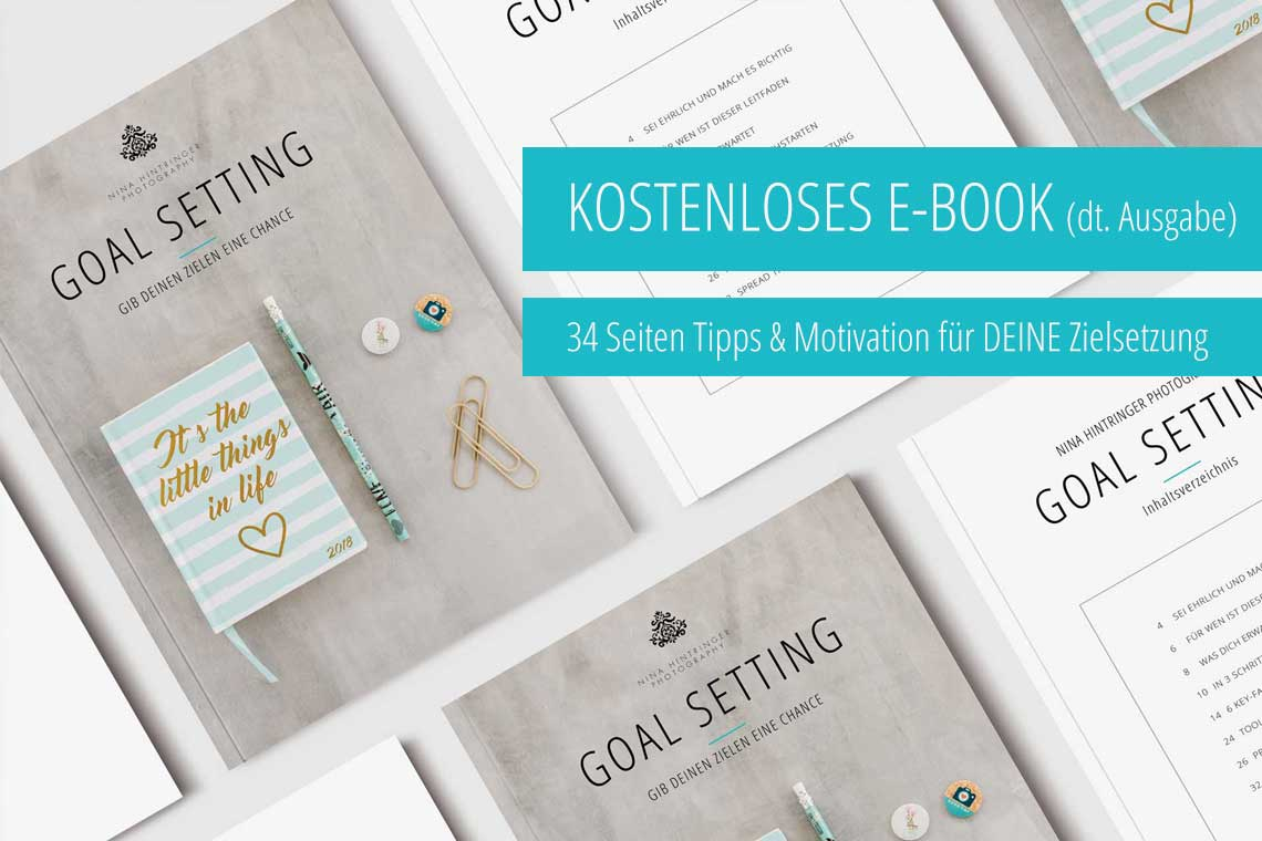 Kostenloses E-BOOK | GOAL SETTING | Gib deinen Zielen eine Chance - Blog of Nina Hintringer Photography - Wedding Photography, Wedding Reportage and Destination Weddings